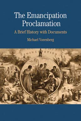 Emancipation Proclamation by Michael Vorenberg - First Edition, 2010 from Macmillan Student Store