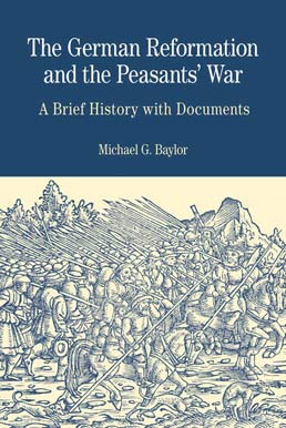 German Reformation and the Peasants' War by Michael G. Baylor - First Edition, 2012 from Macmillan Student Store