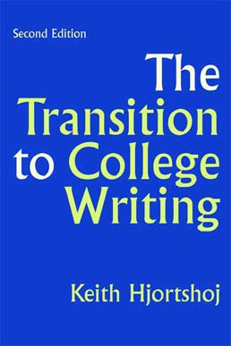 The Transition to College Writing by Keith Hjortshoj - Second Edition, 2009 from Macmillan Student Store