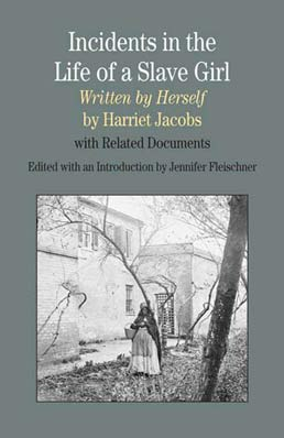 Incidents in the Life of A Slave Girl, Written by Herself by Harriet Jacobs; Edited by Jennifer Fleischner - First Edition, 2010 from Macmillan Student Store