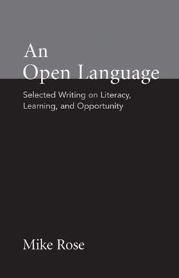 An Open Language by Mike Rose - First Edition, 2006 from Macmillan Student Store