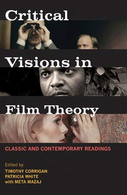 Critical Visions in Film Theory by Timothy Corrigan; Patricia White; Meta Mazaj - First Edition, 2011 from Macmillan Student Store