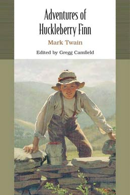 Adventures of Huckleberry Finn by Mark Twain; edited by Gregg Camfield - First Edition, 2008 from Macmillan Student Store