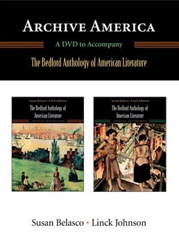 Archive America: A DVD for The Bedford Anthology of American Literature by Susan Belasco; Linck Johnson - First Edition, 2008 from Macmillan Student Store