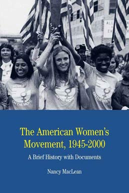 American Women's Movement by Nancy MacLean - First Edition, 2009 from Macmillan Student Store