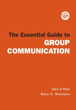 Essential Guide to Group Communication by Dan O'Hair, Mary O. Wiemann - Second Edition, 2007 from Macmillan Student Store