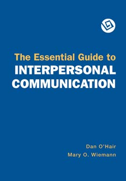Essential Guide to Interpersonal Communication by Dan O'Hair, Mary O. Wiemann - Second Edition, 2007 from Macmillan Student Store