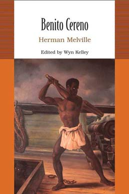 Benito Cereno by Herman Melville, Wyn Kelley ed. - First Edition, 2007 from Macmillan Student Store