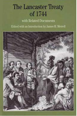 Lancaster Treaty of 1744 by James H. Merrell - First Edition, 2008 from Macmillan Student Store