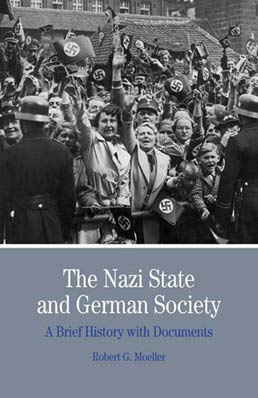 The Nazi State and German Society by Robert G. Moeller - First Edition, 2010 from Macmillan Student Store