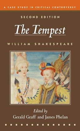 Tempest by William Shakespeare; Edited by Gerald Graff and James Phelan - Second Edition, 2009 from Macmillan Student Store