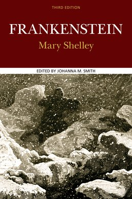 Frankenstein by Mary Shelley; Edited by Johanna M. Smith  - Third Edition, 2016 from Macmillan Student Store
