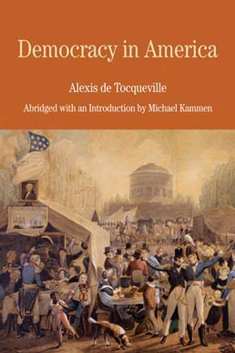 Democracy in America by Alexis de Tocqueville; Abridged and with an Introduction by Michael Kammen, Translated by Elizabeth Trapnell Rawlings - First Edition, 2009 from Macmillan Student Store
