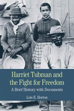 Harriet Tubman and the Fight for Freedom by Lois E. Horton - First Edition, 2013 from Macmillan Student Store