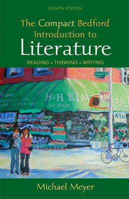 Compact Bedford Introduction to Literature, High School Binding by Michael Meyer - Eighth Edition, 2009 from Macmillan Student Store