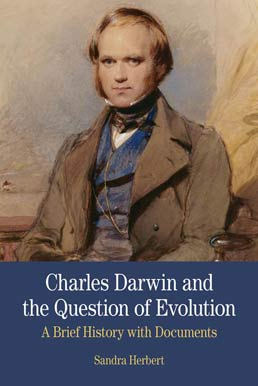 Charles Darwin and the Question of Evolution by Sandra Herbert - First Edition, 2011 from Macmillan Student Store