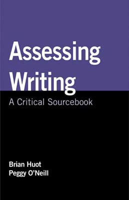 Assessing Writing by Brian Huot; Peggy O'Neill - First Edition, 2009 from Macmillan Student Store
