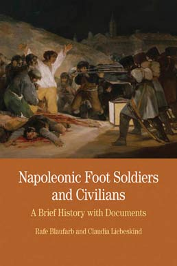 Napoleonic Foot Soldiers and Civilians by Rafe Blaufarb; Claudia Liebeskind - First Edition, 2011 from Macmillan Student Store