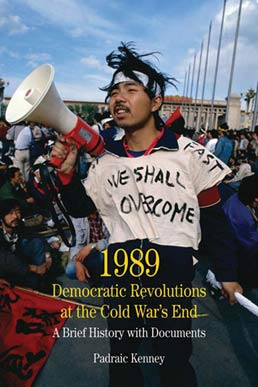 1989: Democratic Revolutions at the Cold War's End by Padraic Kenney - First Edition, 2010 from Macmillan Student Store