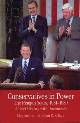 Conservatives in Power: The Reagan Years, 1981-1989 by Meg Jacobs;  Julian Zelizer - First Edition, 2011 from Macmillan Student Store