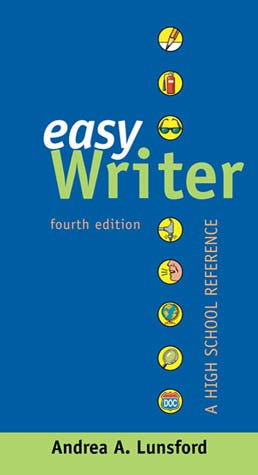 EasyWriter: A High School Reference by Andrea A. Lunsford - Fourth Edition, 2010 from Macmillan Student Store
