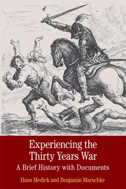 Experiencing the Thirty Years War by Hans Medick;  Benjamin Marschke - First Edition, 2013 from Macmillan Student Store