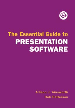 Essential Guide to Presentation Software by Allison J. Ainsworth; Rob Patterson - First Edition, 2010 from Macmillan Student Store