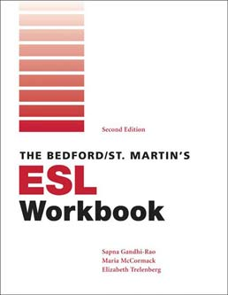 Bedford/St. Martin's ESL Workbook by Sapna Gandhi-Rao; Maria McCormack; Elizabeth Trelenberg - Second Edition, 2009 from Macmillan Student Store
