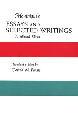 Montaigne's Essays and Selected Writings by Donald M. Frame - First Edition, 1969 from Macmillan Student Store