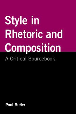 Style in Rhetoric and Composition by Paul Butler - First Edition, 2010 from Macmillan Student Store