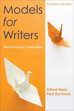 Models for Writers, High School Edition by Alfred Rosa; Paul Eschholz - Eleventh Edition, 2012 from Macmillan Student Store