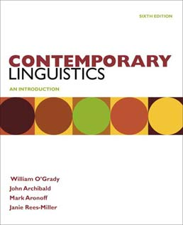 Contemporary Linguistics by William O'Grady; John Archibald; Mark Aronoff; Janie Rees-Miller - Sixth Edition, 2010 from Macmillan Student Store