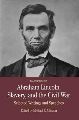 Abraham Lincoln, Slavery, and the Civil War by Michael P. Johnson - Second Edition, 2011 from Macmillan Student Store