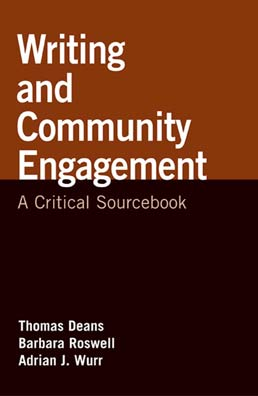 Writing and Community Engagement by Thomas Deans; Barbara Roswell; Adrian J. Wurr - First Edition, 2010 from Macmillan Student Store