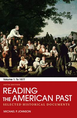 Reading the American Past: Volume I: To 1877 by Michael P. Johnson - Fifth Edition, 2012 from Macmillan Student Store
