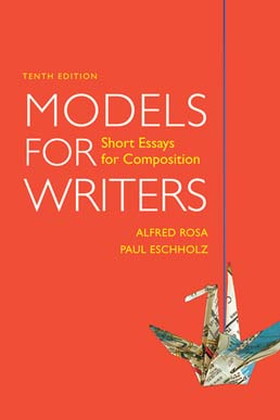 Models for Writers, High School Binding by Alfred Rosa; Paul Eschholz - Tenth Edition, 2010 from Macmillan Student Store