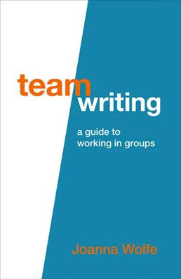 Team Writing by Joanna Wolfe - First Edition, 2010 from Macmillan Student Store