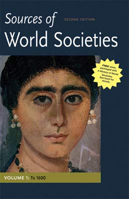 Sources of World Societies, Volume I: To 1600 by Denis Gainty; Walter D. Ward - Second Edition, 2012 from Macmillan Student Store