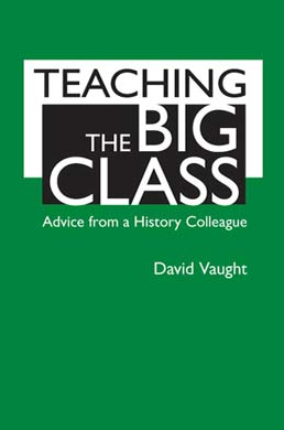 Teaching the Big Class by David Vaught - First Edition, 2011 from Macmillan Student Store