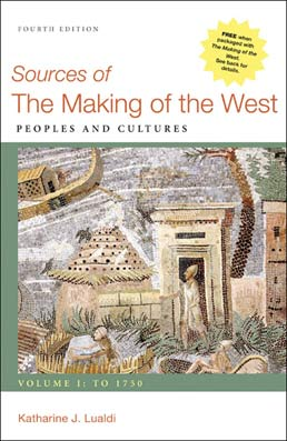 Sources of The Making of the West, Volume I: To 1750 by Katharine J. Lualdi - Fourth Edition, 2012 from Macmillan Student Store