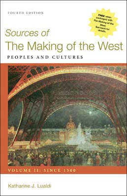 Sources of The Making of the West, Volume II: Since 1500 by Katherine J. Lualdi - Fourth Edition, 2012 from Macmillan Student Store