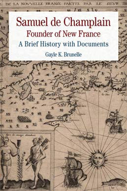 Samuel de Champlain: Founder of New France by Samuel de Champlain; Gayle Brunelle - First Edition, 2012 from Macmillan Student Store