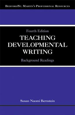 Teaching Developmental Writing by Susan Naomi Bernstein - Fourth Edition, 2013 from Macmillan Student Store