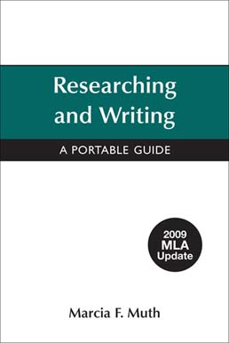 Researching and Writing with 2009 MLA Update by Marcia F. Muth - First Edition, 2009 from Macmillan Student Store
