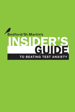 Insider's Guide to Beating Test Anxiety by Bedford/St. Martin's - First Edition, 2011 from Macmillan Student Store