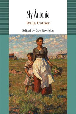 My Antonia by Willa Cather; Guy Reynolds  - First Edition, 2013 from Macmillan Student Store