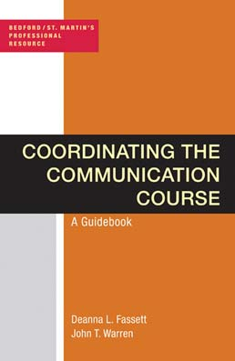 Coordinating the Communication Course by Deanna  L. Fassett; John T. Warren - First Edition, 2012 from Macmillan Student Store