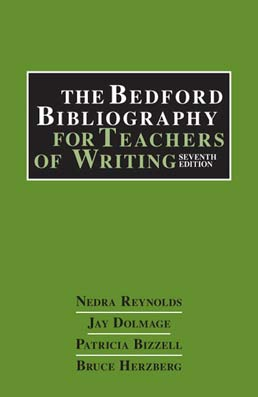 Bedford Bibliography for Teachers of Writing by Nedra Reynolds; Jay Dolmage; Patricia Bizzell; Bruce Herzberg - Seventh Edition, 2012 from Macmillan Student Store