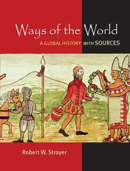 Ways of the World with Sources, High School Edition by Robert W. Strayer - First Edition, 2011 from Macmillan Student Store