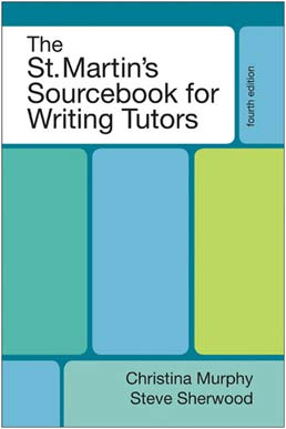 St. Martin's Sourcebook for Writing Tutors by Christina Murphy; Steve Sherwood - Fourth Edition, 2011 from Macmillan Student Store